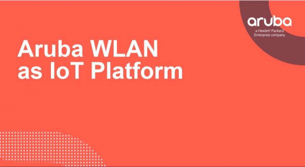 Вебінар «Aruba WLAN як платформа для IoT indoor рішень»