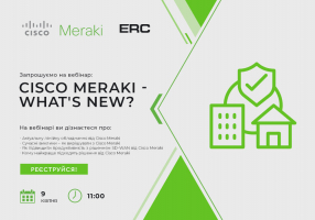 "Вебінар ""Cisco Meraki – what's new?"""
