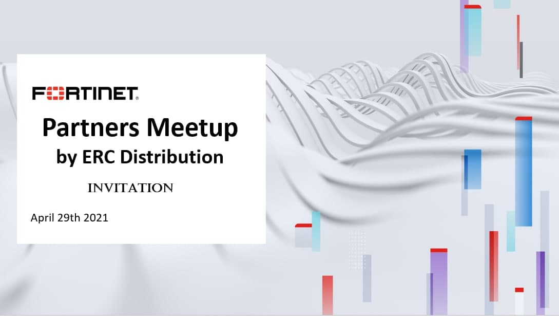 Fortinet Partners Meetup by ERC Distribution