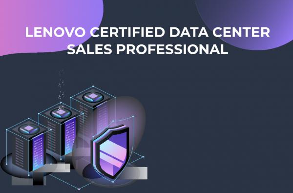 Пройдіть курс Lenovo Certified Data Center Sales Professional!