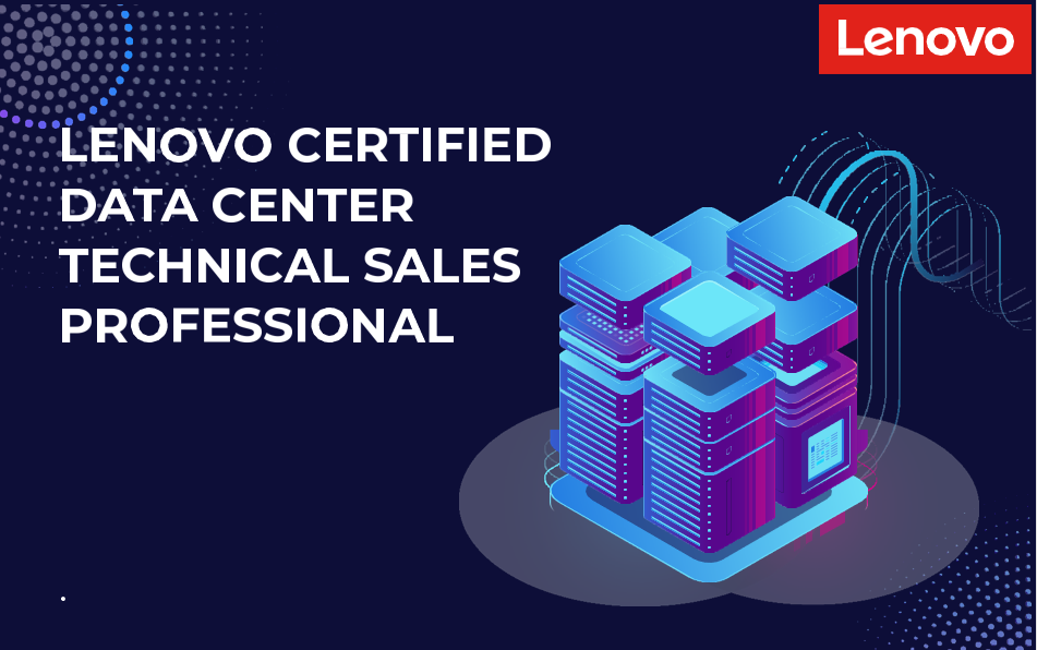 We invite you to take the Lenovo Certified Data Center Technical Sales Professional course!